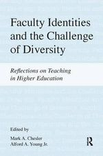 Faculty Identities and the Challenge of Diversity : Reflections on Teaching in Higher Education