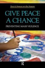 Give Peace a Chance : The Ethics of an Unmanned Military - David A Hamburg, M.D.