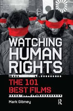 Watching Human Rights : The 101 Best Films - Mark Gibney