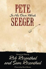 Pete Seeger in His Own Words : His Life in His Own Words - Pete Seeger