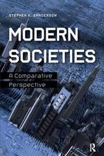 Modern Societies : A Comparative Perspective - Stephen K Sanderson