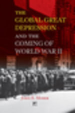 The Global Great Depression and the Coming of World War II - John E. Moser