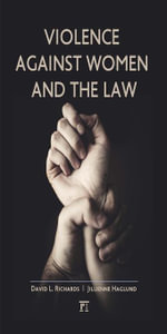 Violence Against Women and the Law - David L. Richards