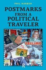 Postmarks from a Political Traveler - Phil Karber