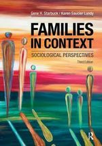 Families in Context : Sociological Perspectives, 3rd Edition - Gene H Starbuck