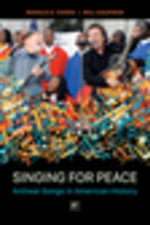 Singing for Peace : Anti-War Songs in American History - Ronald D. Cohen