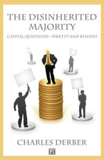 The Disinherited Majority : Capital Questions-Piketty and Beyond - Charles Derber