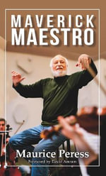 Maverick Maestro : Nine Lives Musical - Maurice Peress