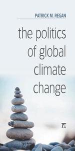 The Politics of Global Climate Change - Patrick M. Regan