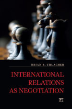 International Relations as Negotiation - Brian Urlacher