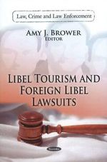 Libel Tourism & Foreign Libel Lawsuits : Modernism, Libel Law, and the Roman a Clef