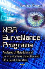 NSA Surveillance Programs : Analyses of Metadata and Communications Collection and Fisa Court Operation