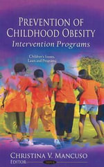 Prevention of Childhood Obesity : Intervention Programs
