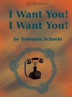 I Want You! I Want You! - Solomon Scheele