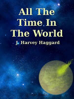 All The Time In The World - J Harvey Haggard