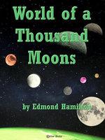 World of a Thousand Moons - Raymond Hamilton