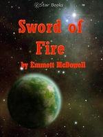 Sword of Fire - Emmett McDowell