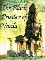 The Black Priestess of Varda - Erik Fennel