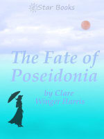 The Fate of the Poseidonia - Clare Winger Harris