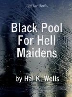 Black Pool For Hell Maidens - Hal K Wells