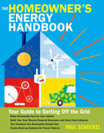 Homeowner's Energy Handbook : Reduce Your Reliance on Fossil Fuels - Paul Scheckel