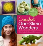 Crochet One-skein Wonders : 101 Projects from Crocheters Around the World - Judith Durant