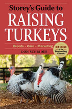 Storey's Guide to Raising Turkeys : Breeds * Care * Marketing - Don Schrider