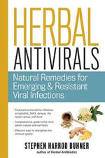 Herbal Antivirals : Natural Remedies for Emerging and Resistant Viral Infections - Stephen Harrod Buhner