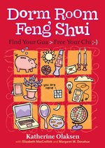 Dorm Room Feng Shui : Find Your Gua, Free Your Chi - Margaret M. Donahue