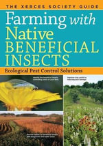 Farming with Native Beneficial Insects : Ecological Pest Control Solutions - The Xerces Society