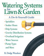 Watering Systems for Lawn & Garden : A Do-It-Yourself Guide - R. Dodge Woodson