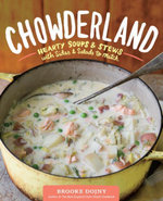 Chowderland : Hearty Soups & Stews with Sides & Salads to Match - Brooke Dojny