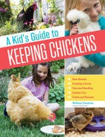 A Kid's Guide to Keeping Chickens - Melissa Caughey