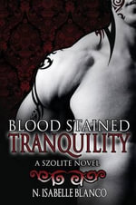 Blood Stained Tranquility - N Isabelle Blanco