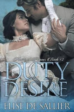 Duty and Desire - Elise De Sallier