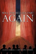 Will the Red Sea Part Again - Clair I Hassell
