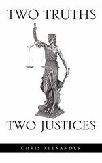 Two Truths Two Justices - Chris Alexander