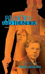 Blood and Thunder - Max Allan Collins