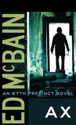 Ax : 87th Precinct - Ed McBain