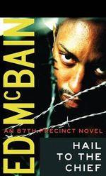 Hail to the Chief : 87th Precinct - Ed McBain