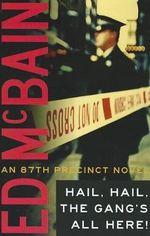 Hail, Hail, the Gang's All Here! : 87th Precinct - Ed McBain