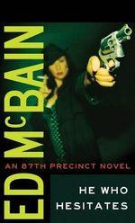 He Who Hesitates : 87th Precinct - Ed McBain