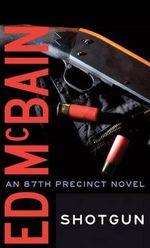 Shotgun : 87th Precinct - Ed McBain