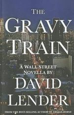 The Gravy Train - David Lender