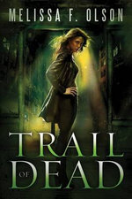 Trail of Dead : A Scarlett Bernard Novel - Melissa F Olson