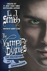 Unspoken : Vampire Diaries: The Salvation - Aubrey Clark