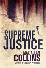 Supreme Justice - Max Allan Collins