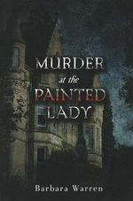 Murder at the Painted Lady - Barbara Warren