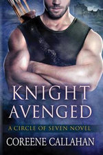 Knight Avenged : Circle of Seven Novels - Coreene Callahan