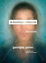 La Boutique Obscure : 124 Dreams - Georges Perec